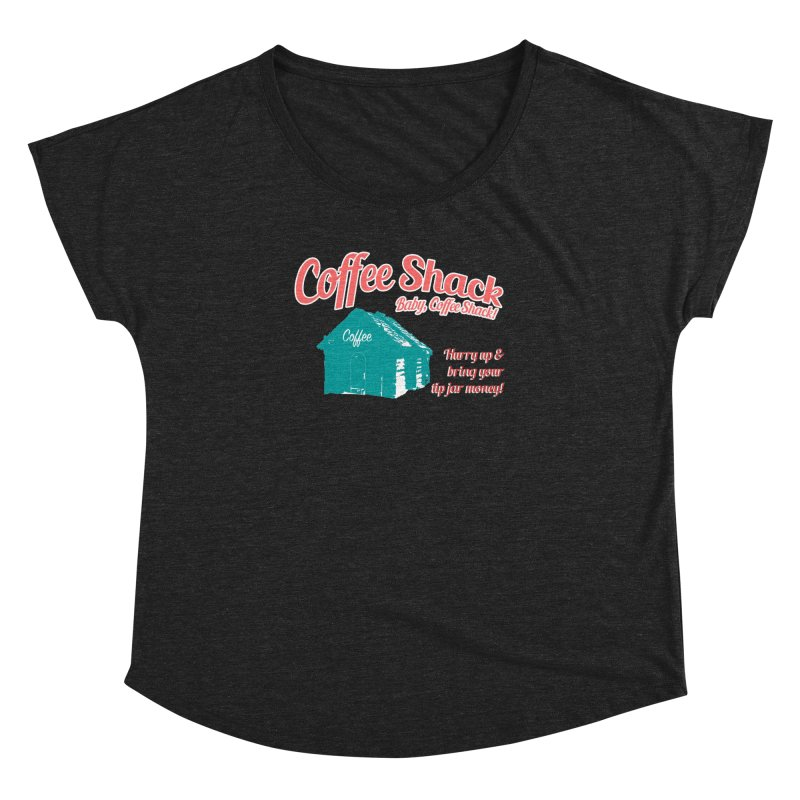 Coffee Shack, Baby Coffee Shack! Women's Dolman Scoop Neck by Pure Coffee Blog Shop