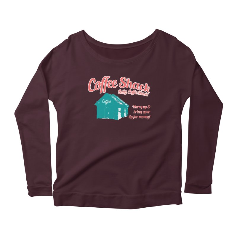Coffee Shack, Baby Coffee Shack! Women's Scoop Neck Longsleeve T-Shirt by Pure Coffee Blog Shop