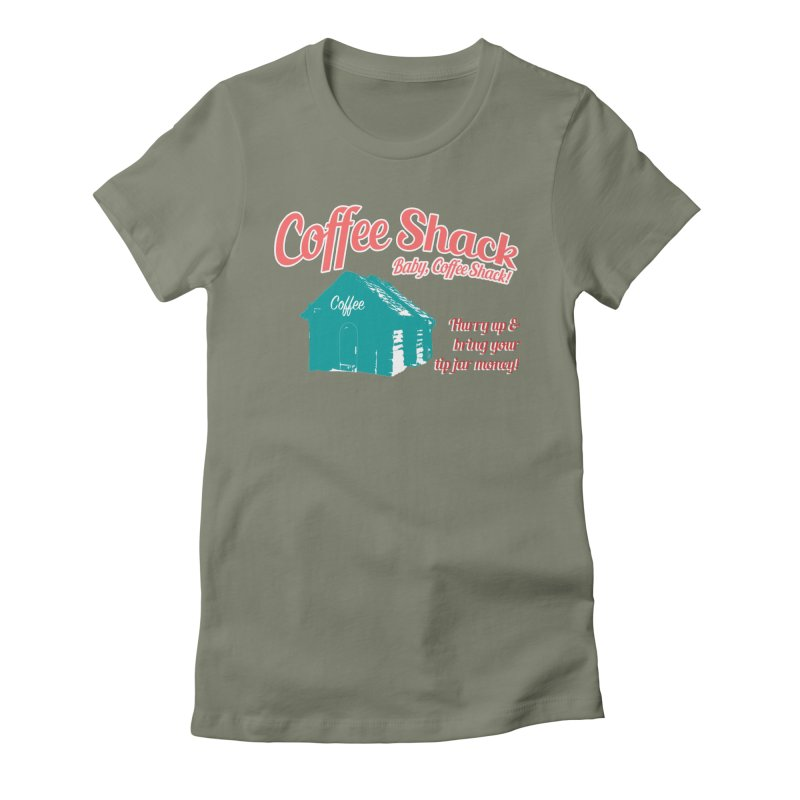 Coffee Shack, Baby Coffee Shack! Women's Fitted T-Shirt by Pure Coffee Blog Shop