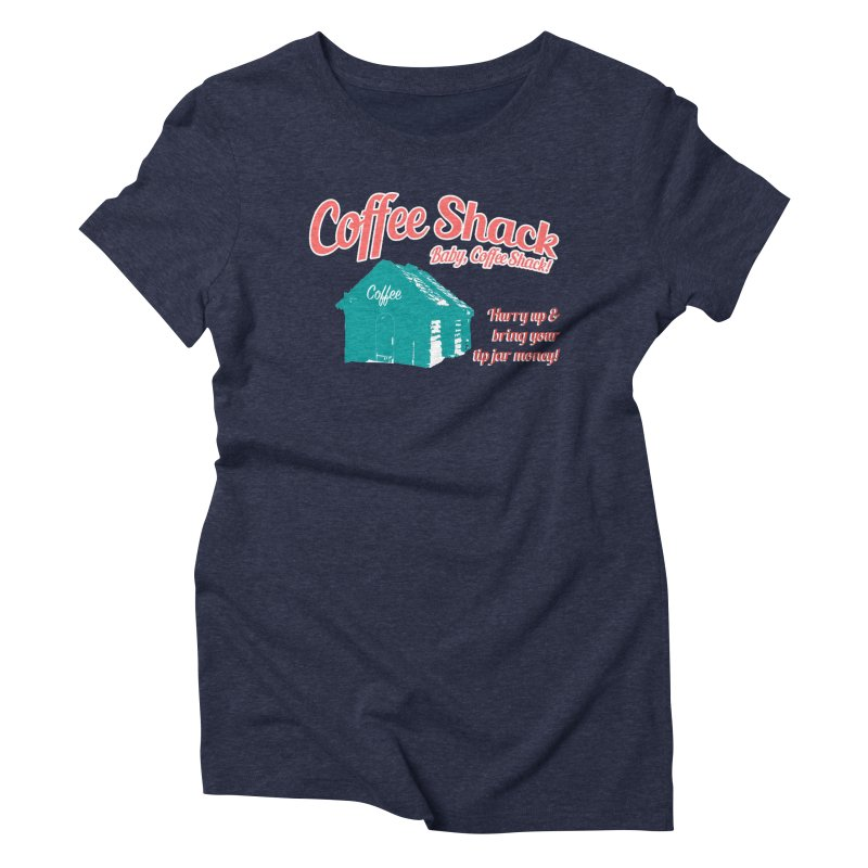 Coffee Shack, Baby Coffee Shack! Women's Triblend T-Shirt by Pure Coffee Blog Shop