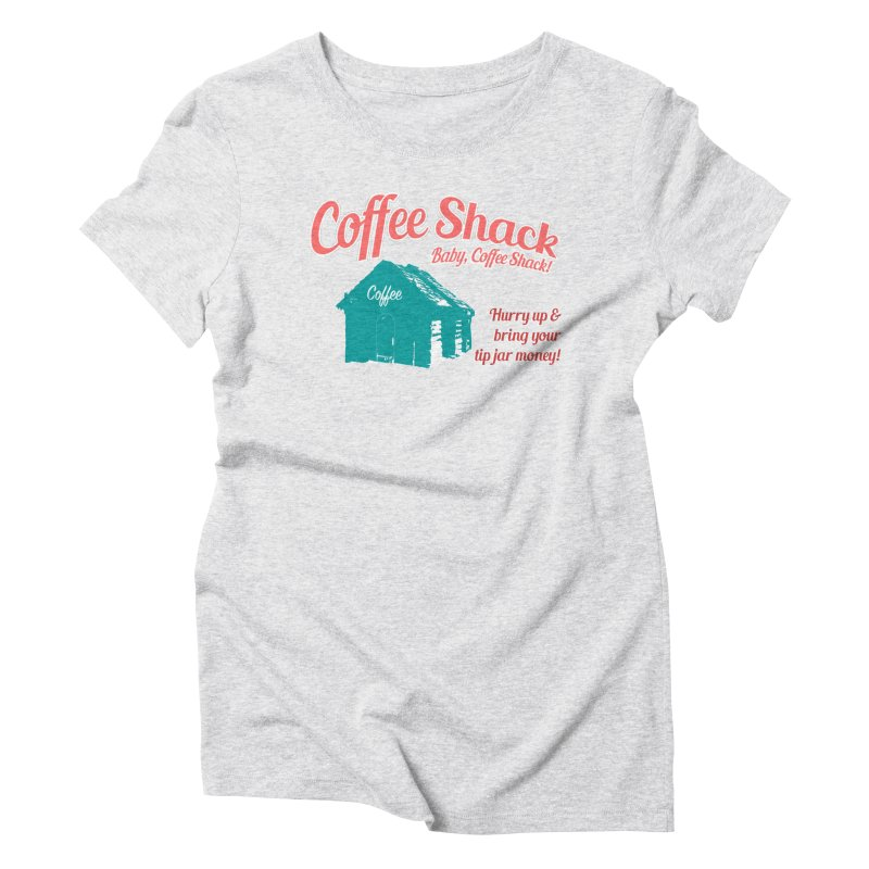Coffee Shack, Baby Coffee Shack! Women's T-Shirt by Pure Coffee Blog Shop