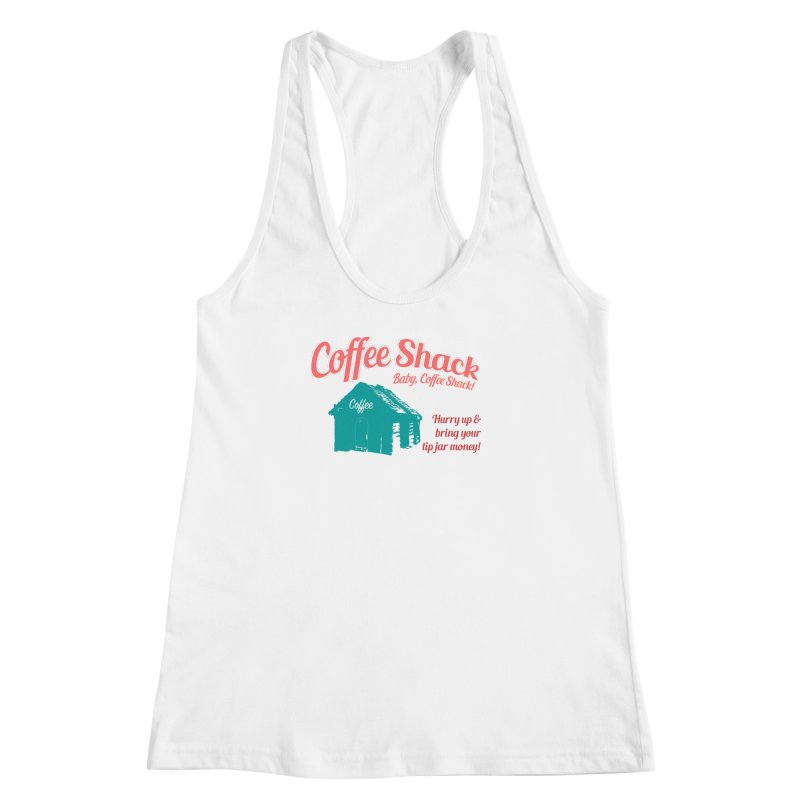 Coffee Shack, Baby Coffee Shack! Women's Racerback Tank by Pure Coffee Blog Shop