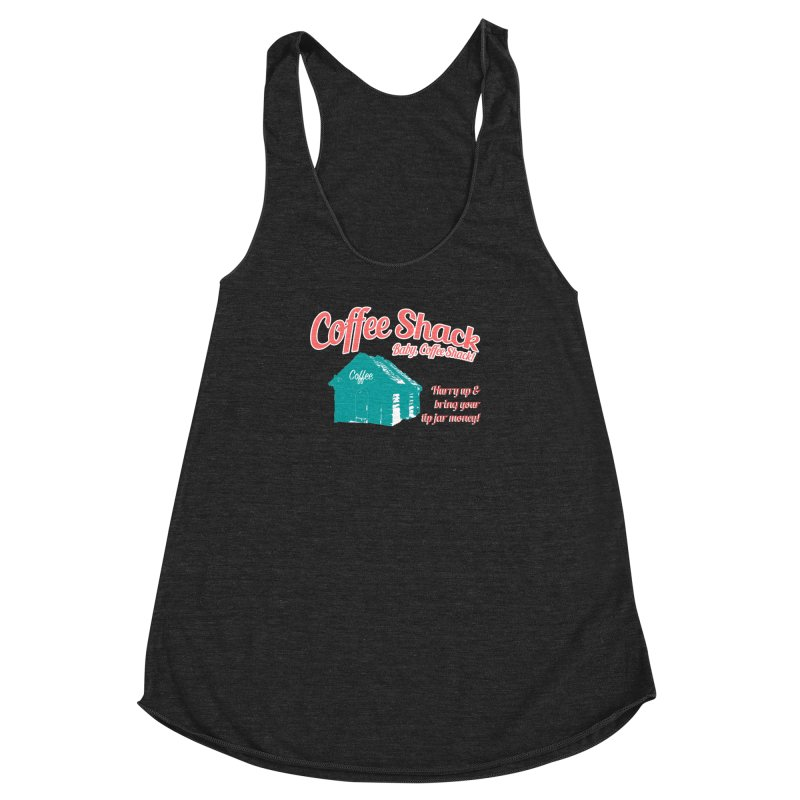 Coffee Shack, Baby Coffee Shack! Women's Racerback Triblend Tank by Pure Coffee Blog Shop