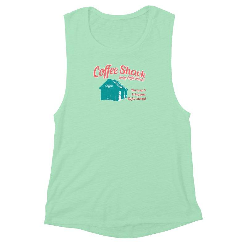 Coffee Shack, Baby Coffee Shack! Women's Muscle Tank by Pure Coffee Blog Shop