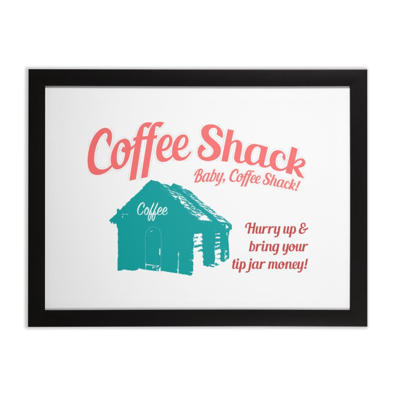 Coffee Shack, Baby Coffee Shack! Home Framed Fine Art Print by Pure Coffee Blog Shop