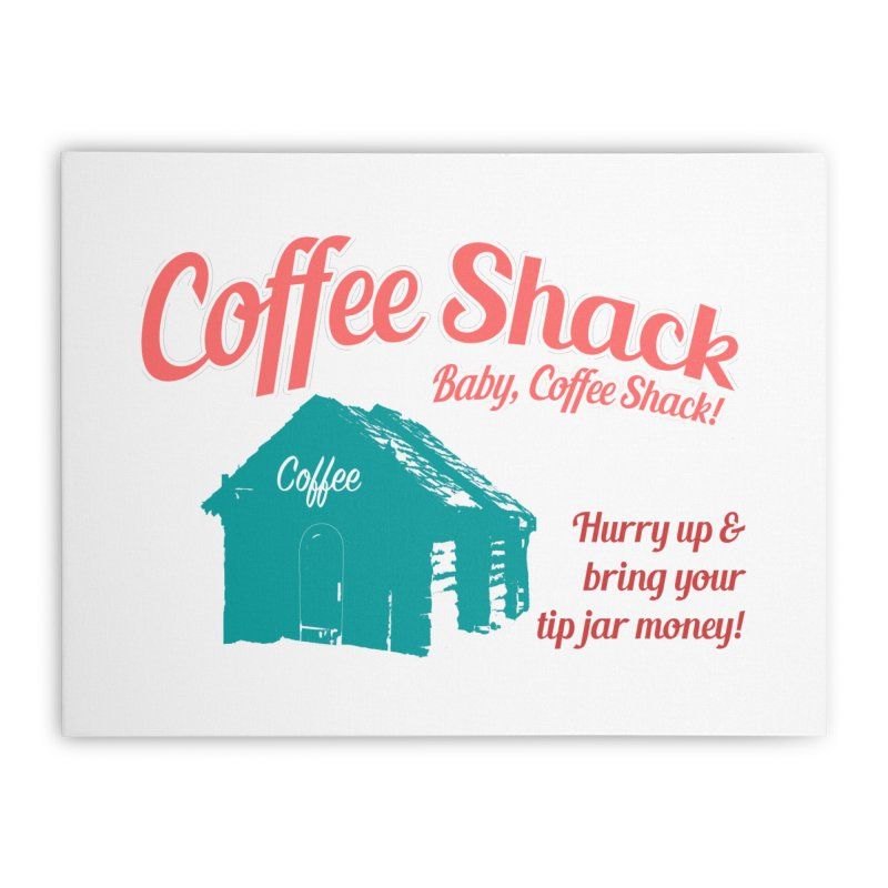 Coffee Shack, Baby Coffee Shack! Home Stretched Canvas by Pure Coffee Blog Shop