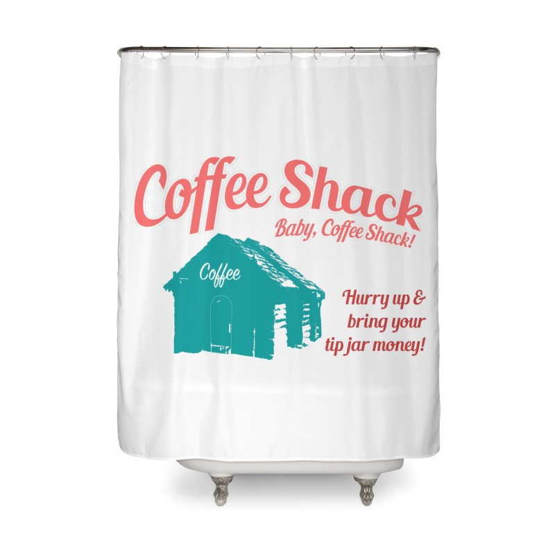 Coffee Shack, Baby Coffee Shack! Home Shower Curtain by Pure Coffee Blog Shop