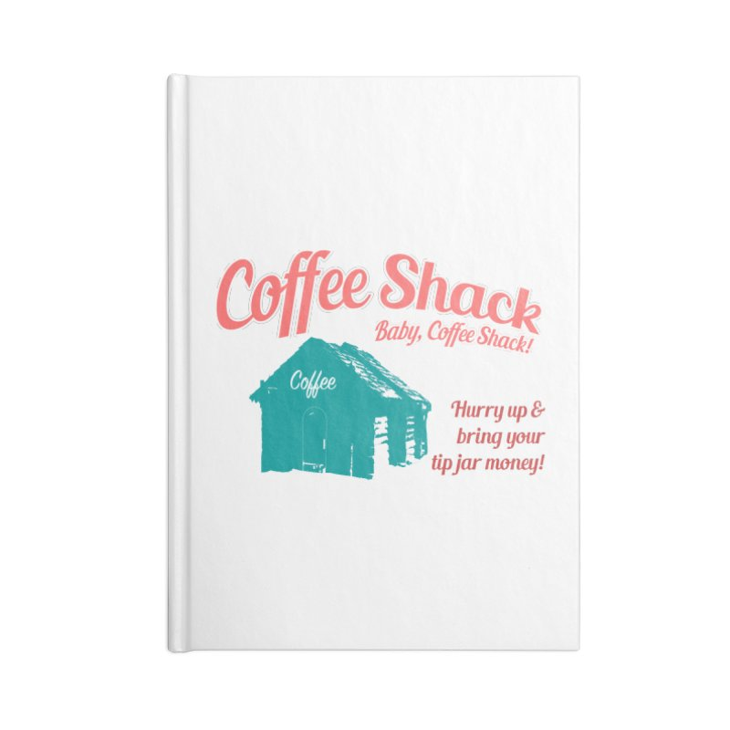 Coffee Shack, Baby Coffee Shack! Accessories Blank Journal Notebook by Pure Coffee Blog Shop