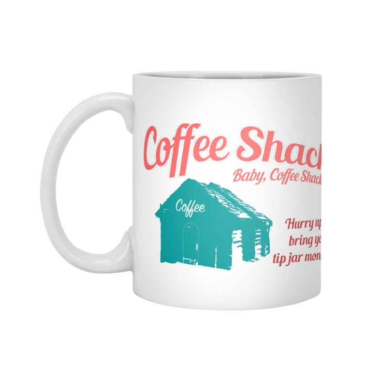 Coffee Shack, Baby Coffee Shack! Accessories Standard Mug by Pure Coffee Blog Shop