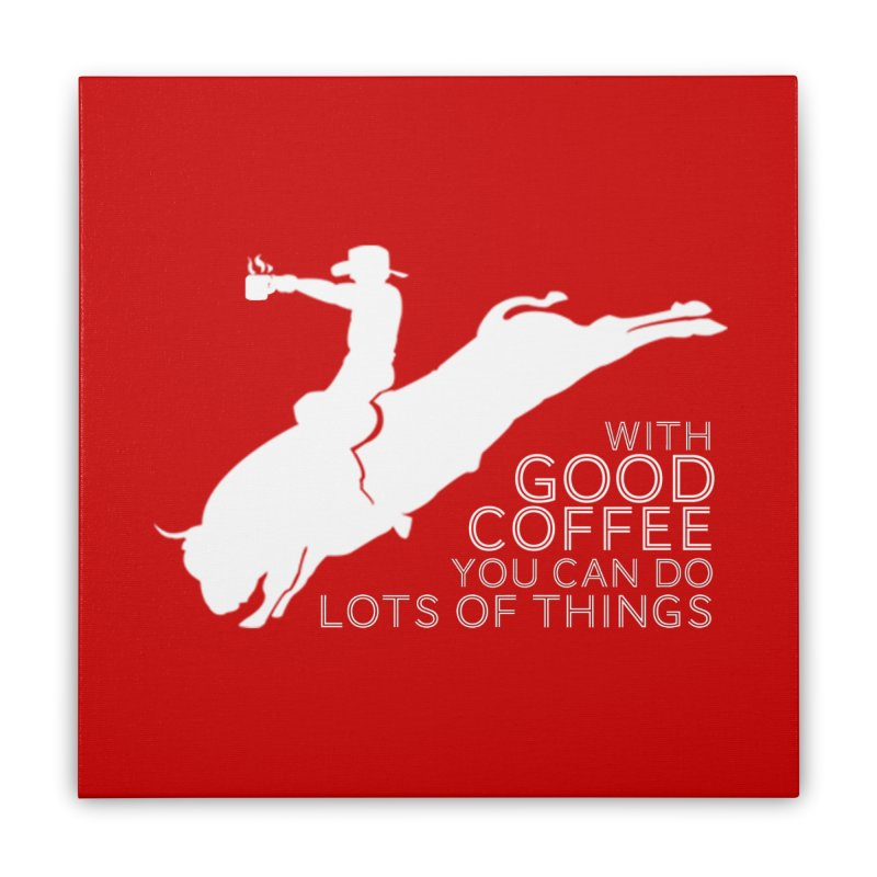 Do Lots of Things Home Stretched Canvas by Pure Coffee Blog Shop