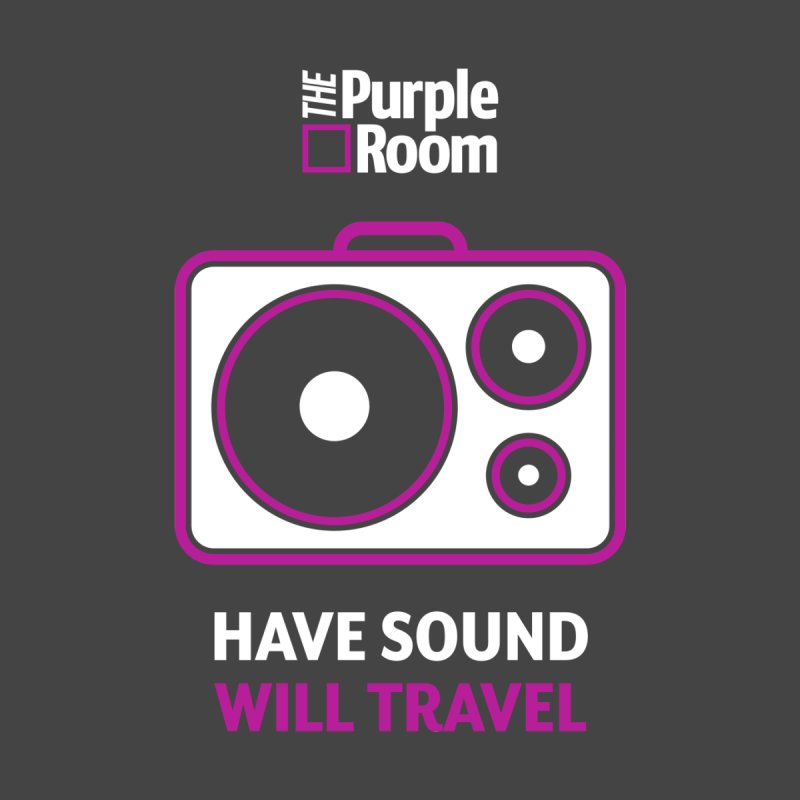 Have Sound, Will Travel (The Purple Room) Men's T-Shirt by The Purple Room Designs