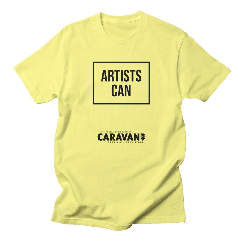 Artists Can (CaRaVaN) Men's T-Shirt by The Purple Room Designs