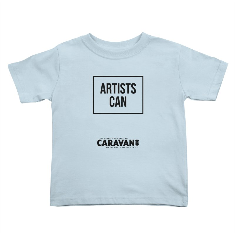 Artists Can (CaRaVaN) Kids Toddler T-Shirt by The Purple Room Designs