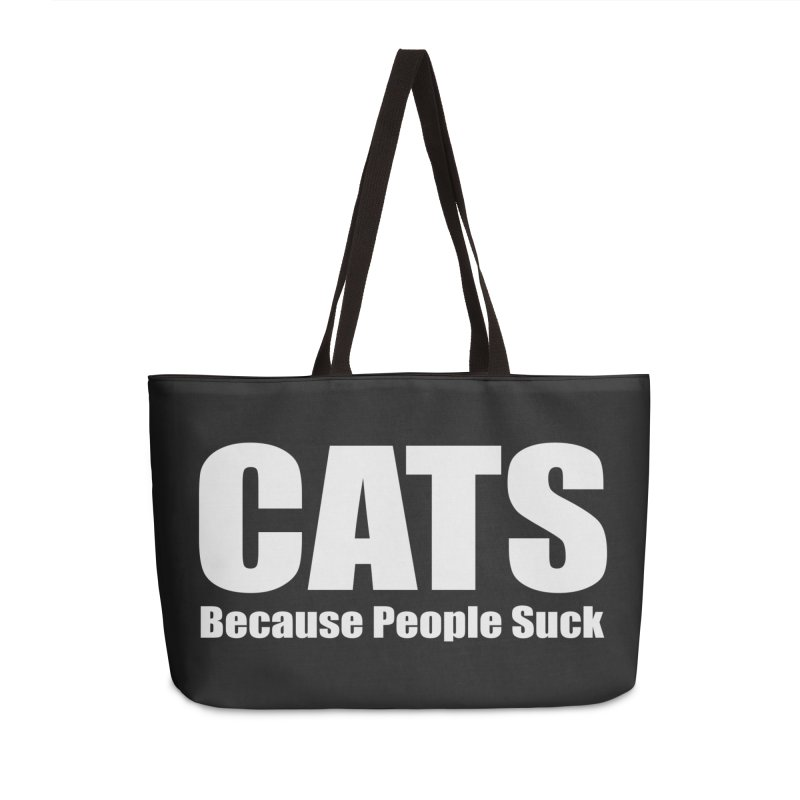 Cats Because People Suck Accessories Weekender Bag Bag by Purrform