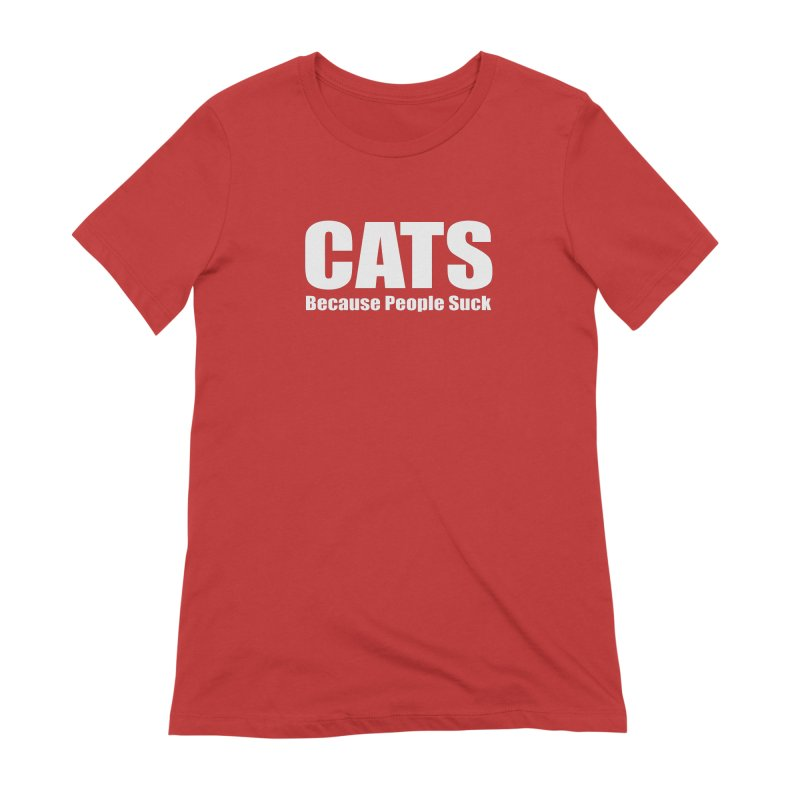 Cats Because People Suck Women's Extra Soft T-Shirt by Purrform