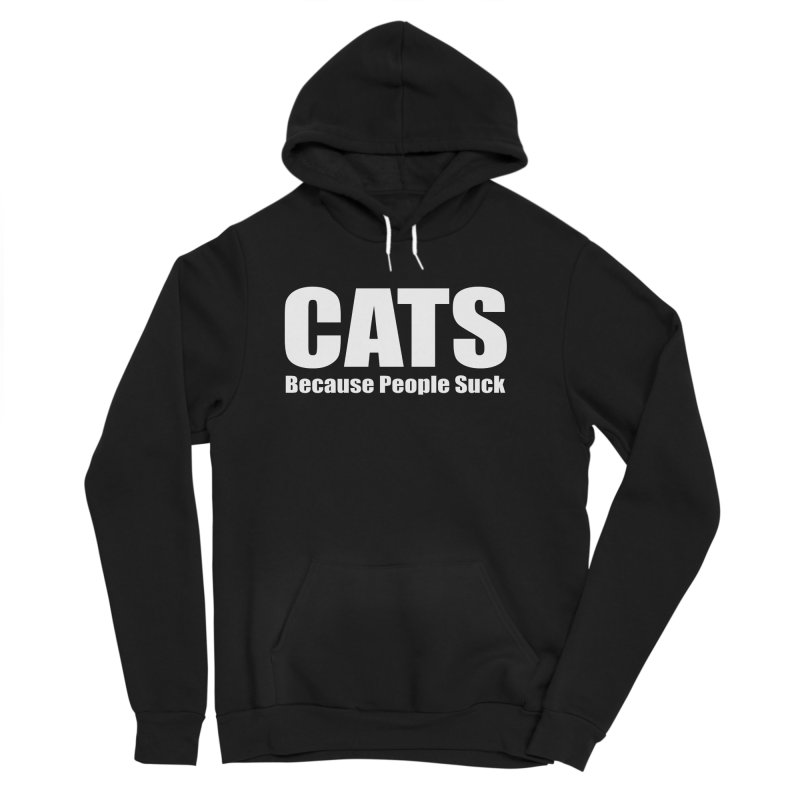 Cats Because People Suck Women's Sponge Fleece Pullover Hoody by Purrform