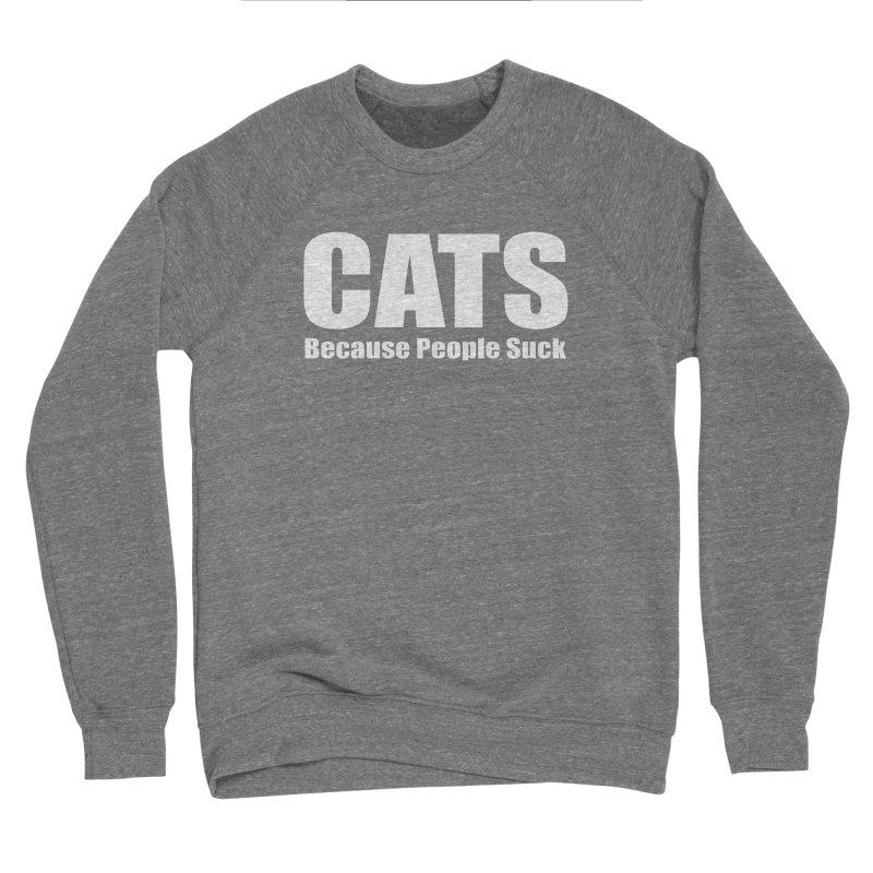 Cats Because People Suck Women's Sponge Fleece Sweatshirt by Purrform