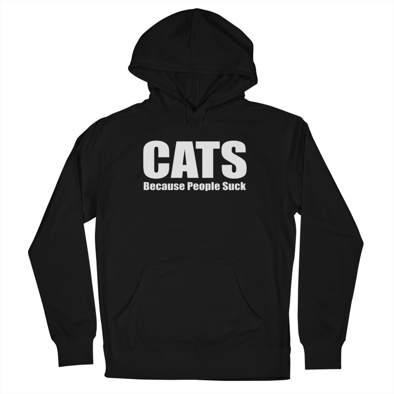 Cats Because People Suck Women's French Terry Pullover Hoody by Purrform