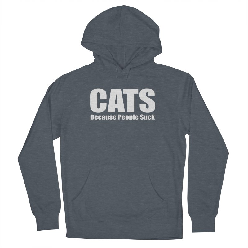 Cats Because People Suck Men's French Terry Pullover Hoody by Purrform