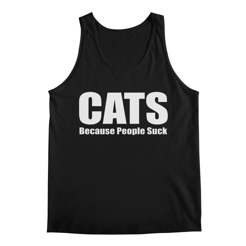 Cats Because People Suck Men's Regular Tank by Purrform