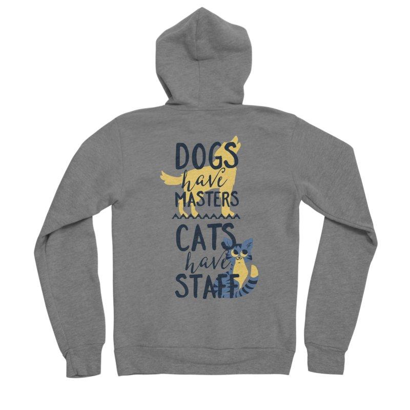 Dogs Have Masters Cats Have Staff Men's Sponge Fleece Zip-Up Hoody by Purrform