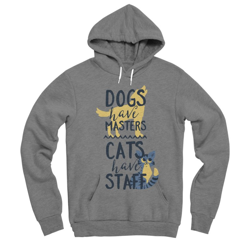 Dogs Have Masters Cats Have Staff Men's Sponge Fleece Pullover Hoody by Purrform
