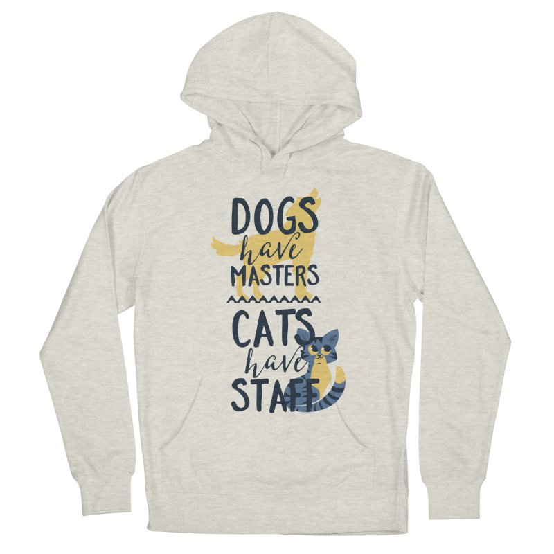 Dogs Have Masters Cats Have Staff Women's French Terry Pullover Hoody by Purrform