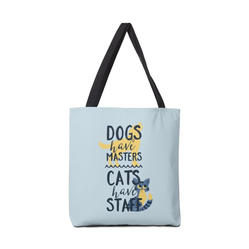 Dogs Have Masters Cats Have Staff Accessories Tote Bag Bag by Purrform