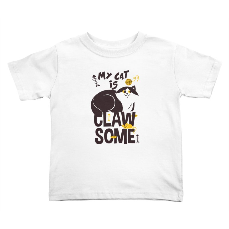 My Cat Is Clawsome Kids Toddler T-Shirt by Purrform