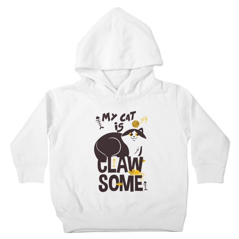 My Cat Is Clawsome Kids Toddler Pullover Hoody by Purrform