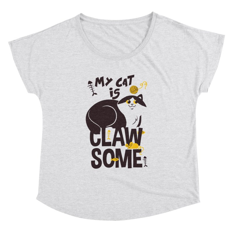 My Cat Is Clawsome Women's Dolman Scoop Neck by Purrform