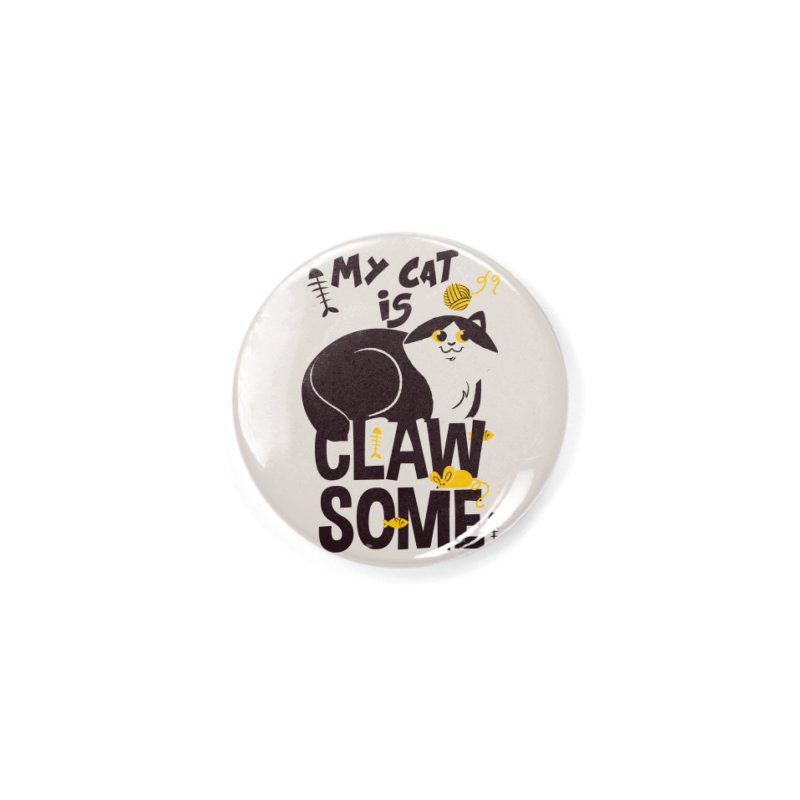 My Cat Is Clawsome Accessories Button by Purrform