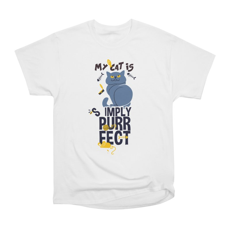 My Cat Is Simply Purrfect Women's Heavyweight Unisex T-Shirt by Purrform