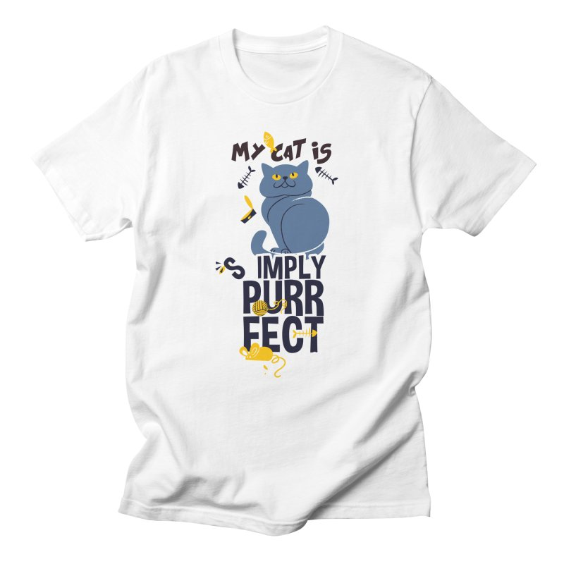 My Cat Is Simply Purrfect Women's Regular Unisex T-Shirt by Purrform