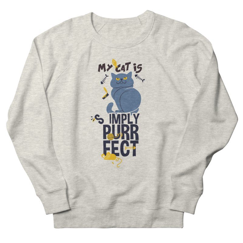 My Cat Is Simply Purrfect Women's French Terry Sweatshirt by Purrform