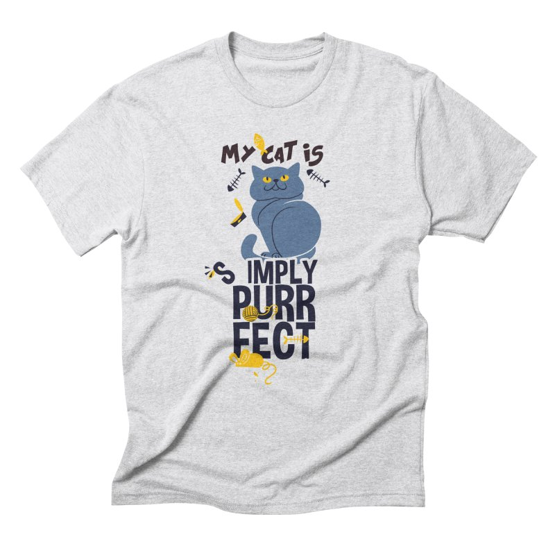 My Cat Is Simply Purrfect Men's Triblend T-Shirt by Purrform
