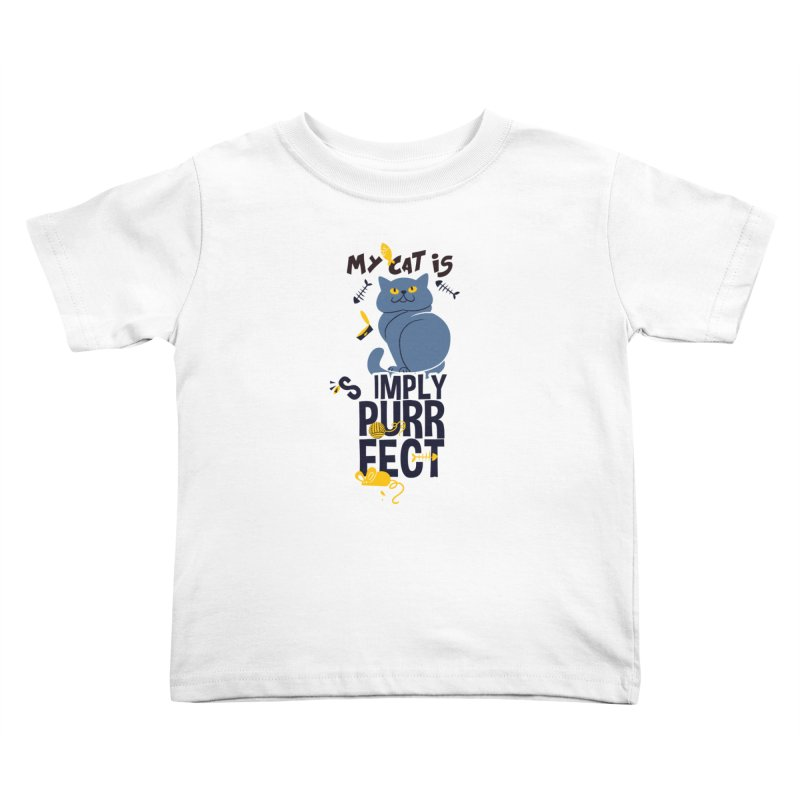 My Cat Is Simply Purrfect Kids Toddler T-Shirt by Purrform
