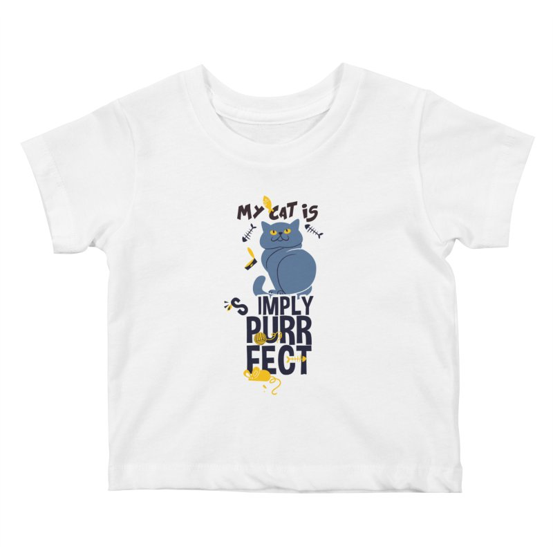 My Cat Is Simply Purrfect Kids Baby T-Shirt by Purrform