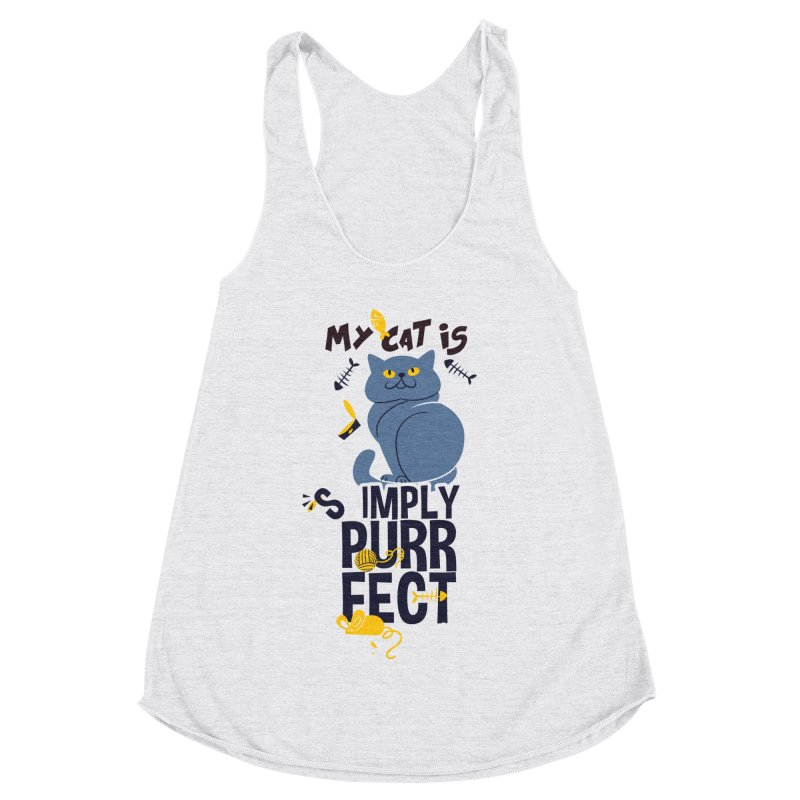 My Cat Is Simply Purrfect Women's Racerback Triblend Tank by Purrform