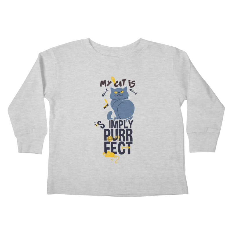 My Cat Is Simply Purrfect Kids Toddler Longsleeve T-Shirt by Purrform