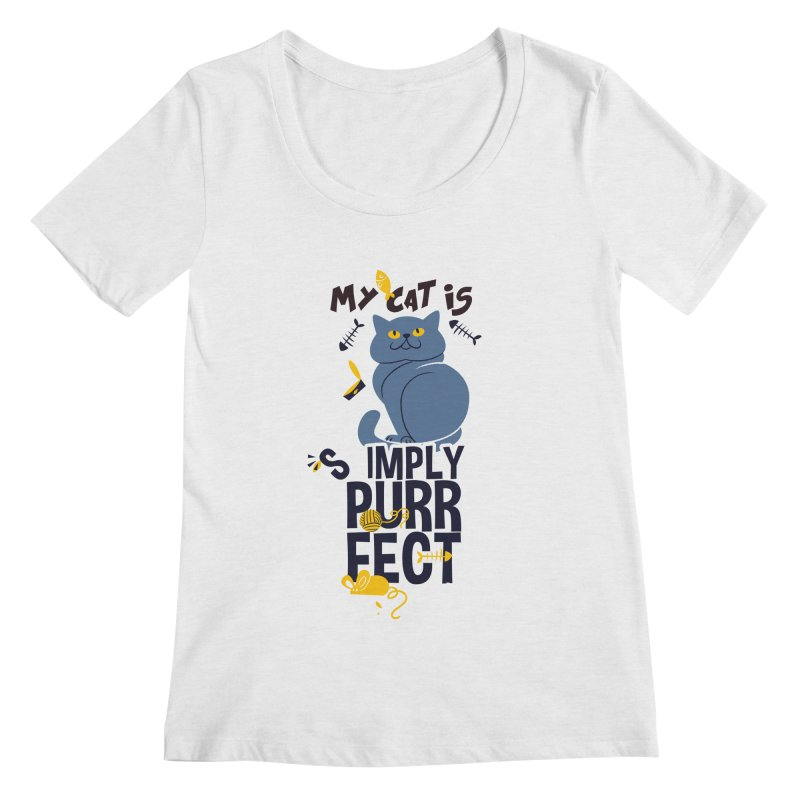 My Cat Is Simply Purrfect Women's Regular Scoop Neck by Purrform