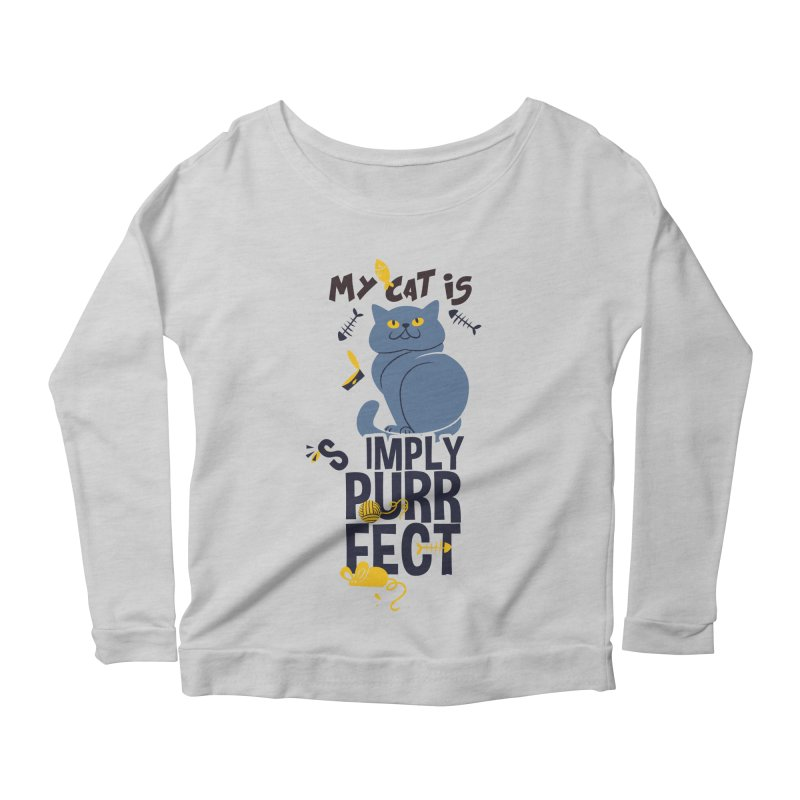 My Cat Is Simply Purrfect Women's Scoop Neck Longsleeve T-Shirt by Purrform