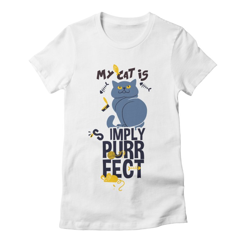 My Cat Is Simply Purrfect Women's Fitted T-Shirt by Purrform