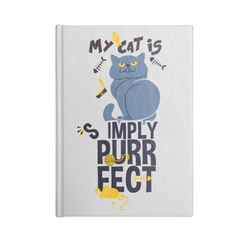 My Cat Is Simply Purrfect Accessories Lined Journal Notebook by Purrform