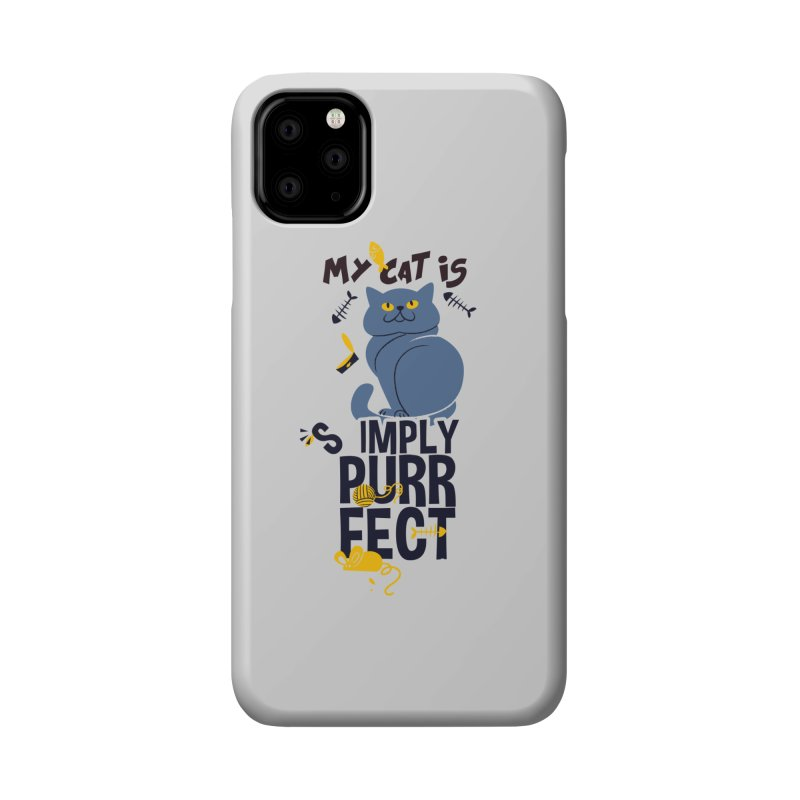 My Cat Is Simply Purrfect Accessories Phone Case by Purrform