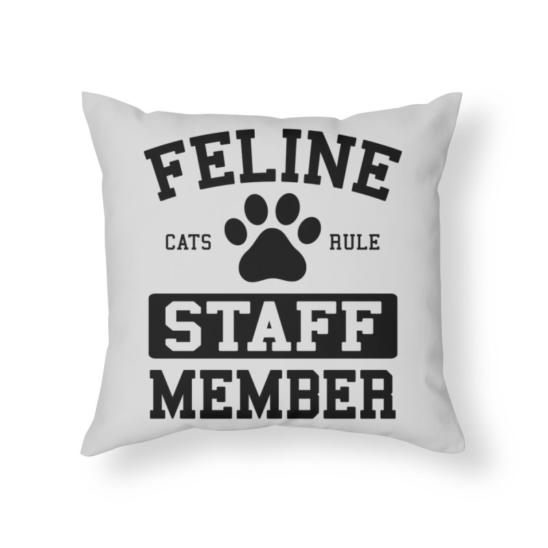 Feline Staff Member Home Throw Pillow by Purrform