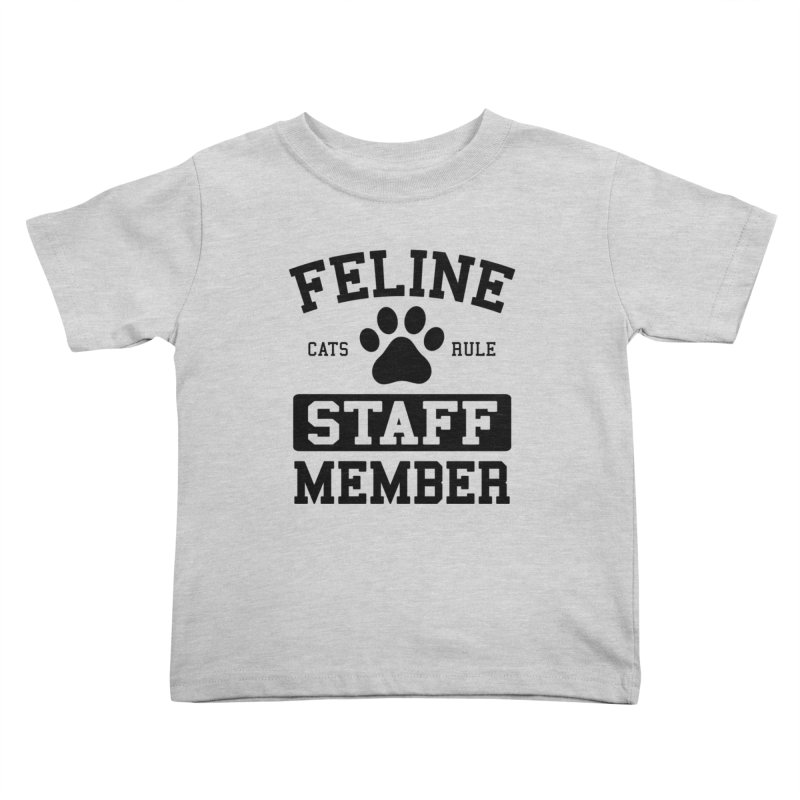 Feline Staff Member Kids Toddler T-Shirt by Purrform