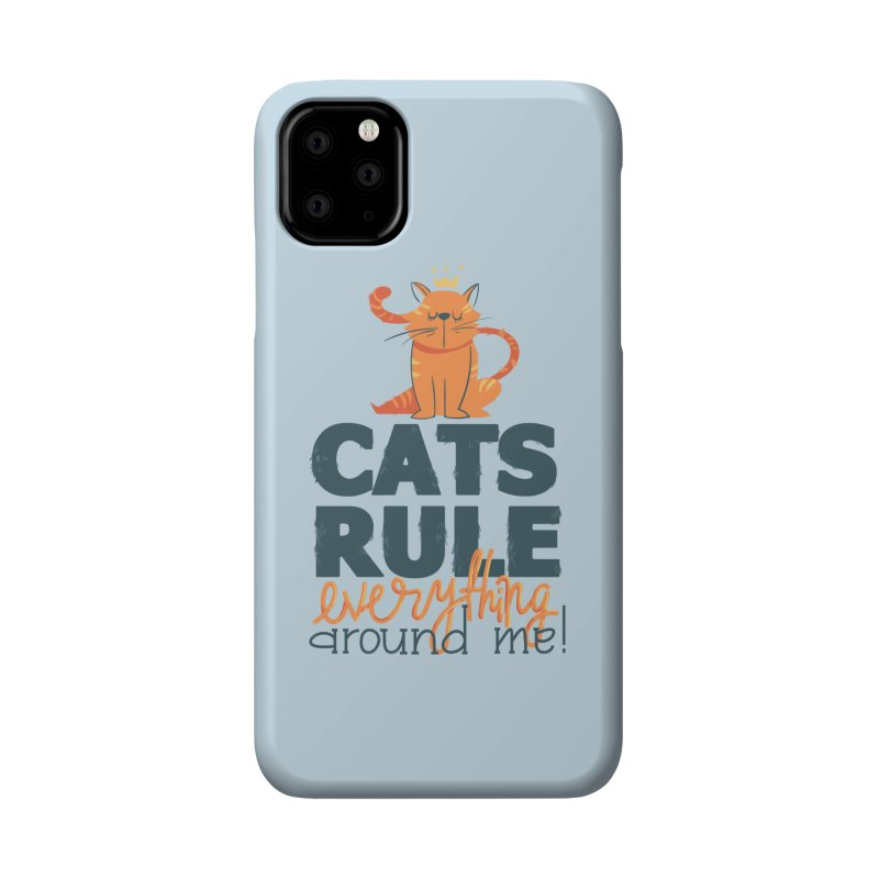 Cats Rule Everything Around Me Accessories Phone Case by Purrform