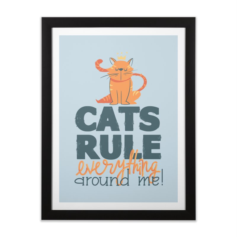 Cats Rule Everything Around Me Home Framed Fine Art Print by Purrform