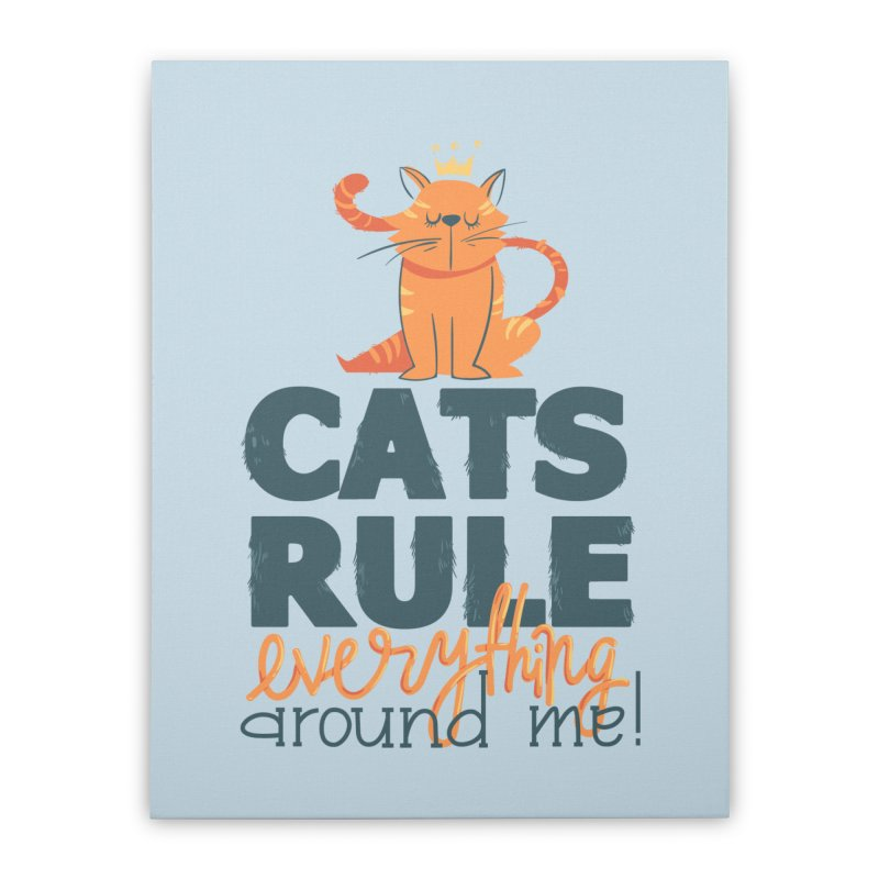 Cats Rule Everything Around Me Home Stretched Canvas by Purrform